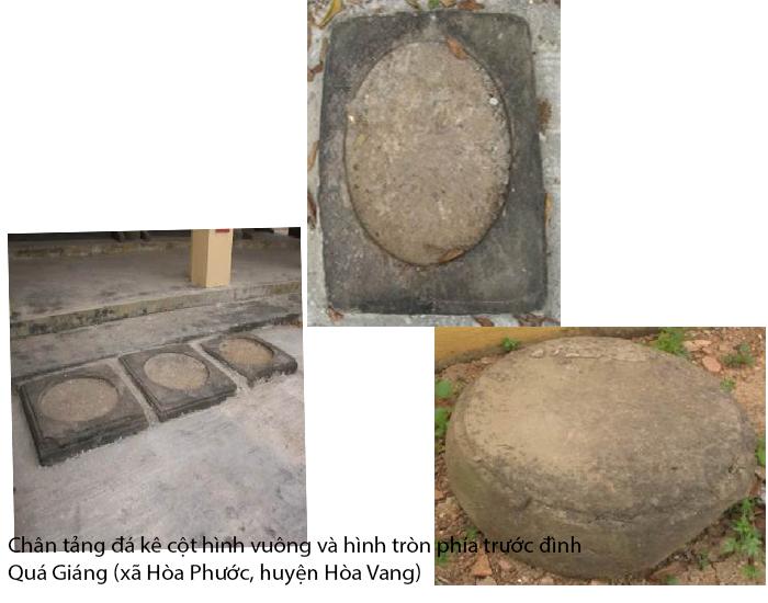 Chân tảng đá kê cột hình vuông và hình tròn phía trước đình Quá Giáng (xã Hòa Phước, huyện Hòa Vang)