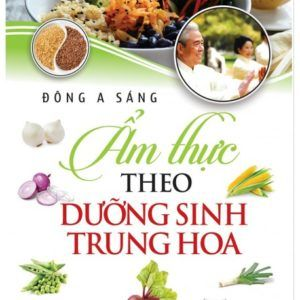 Ẩm Thực Theo Dưỡng Sinh Trung Hoa