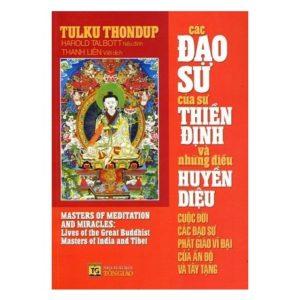 Các Đạo Sư Của Sự Thiền Định Và Những Điều Huyền Diệu Cuộc Đời Các Đạo Sư Phật Giáo Vĩ Đại Của Ấn Độ Và Tây Tạng