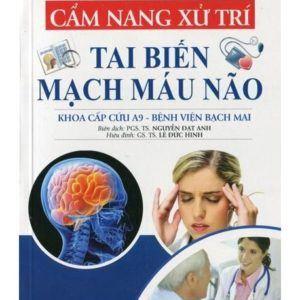 Cẩm Nang Xử Trí Tai Biến Mạch Máu Não