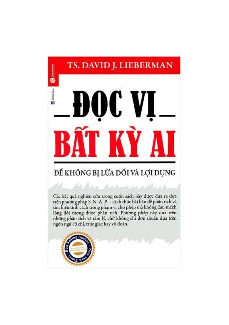 Đọc Vị Bất Kỳ Ai - Để Không Bị Lừa Dối Và Lợi Dụng