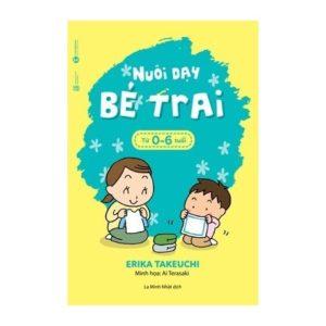 Nuôi Dạy Bé Trai (Từ 0 - 6 tuổi)
