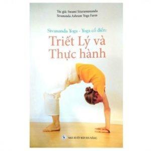 Sivananda Yoga - Yoga Cổ Điển: Triết Lý Và Thực Hành
