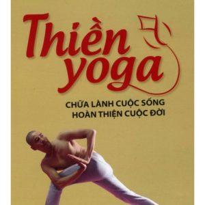 Thiền - Yoga Chữa Lành Cuộc Sống Hoàn Thiện Cuộc Đời
