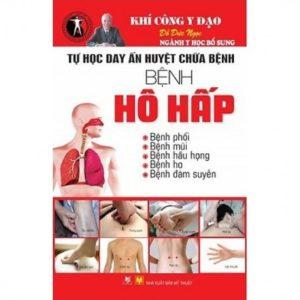 Tự Học Day Ấn Huyệt Chữa Bệnh Bệnh Hô Hấp